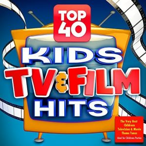 Soundtrack Allstars - Top 40 Kids Tv & Film Hits - The Very Best Childrens Television & Movie Theme Tunes