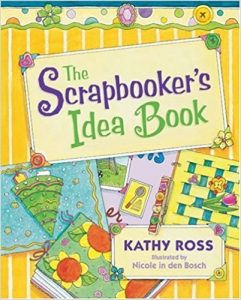 The Scrapbooker's Idea Book by Kathy Ross