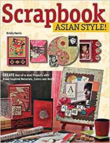 Scrapbook Asian Style! by Kristy Harris