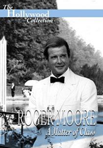 Roger Moore - A Matter of Class