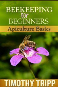 Beekeeping For Beginners by Timothy Tripp