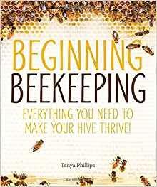 Beginning Beekeeping by Tanya Phillips