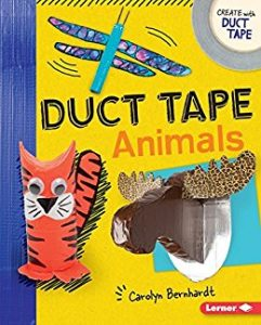Duct Tape Animals by Carolyn Bernhardt