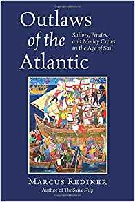 Outlaws of the Atlantic by Marcus Rediker