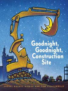 Goodnight, Goodnight, Construction Site by Sherri Duskey Rinker