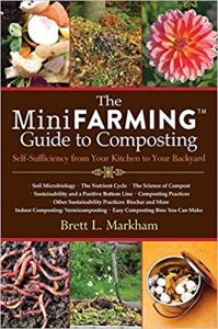 The Mini Farming Guide to Composting by Brett L. Markham
