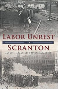Labor Unrest in Scranton by Margo L. Azzarelli, Marnie Azzarelli
