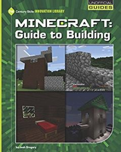 Minecraft: Guide to Building by Josh Gregory