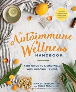 The Autoimmune Wellness Handbook by Mickey Trescott, Angie Alt