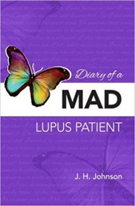 Diary of a Mad Lupus Patient by J. H. Johnson, Alana Mousavidin