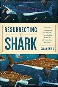 Resurrecting the Shark by Susan Ewing