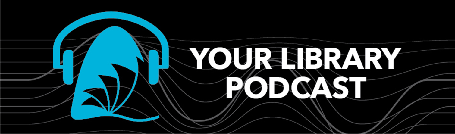Your Library Podcast