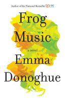 Cover of Frog Music by Emma Donoghue