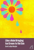 Book cover of Like a Mule Bringing Ice Cream to the Sun