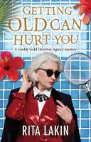 "Cover of ""Getting Old Can Hurt You"""