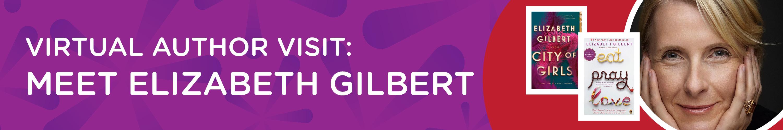 Virtual Author Visit: Elizabeth Gilbert