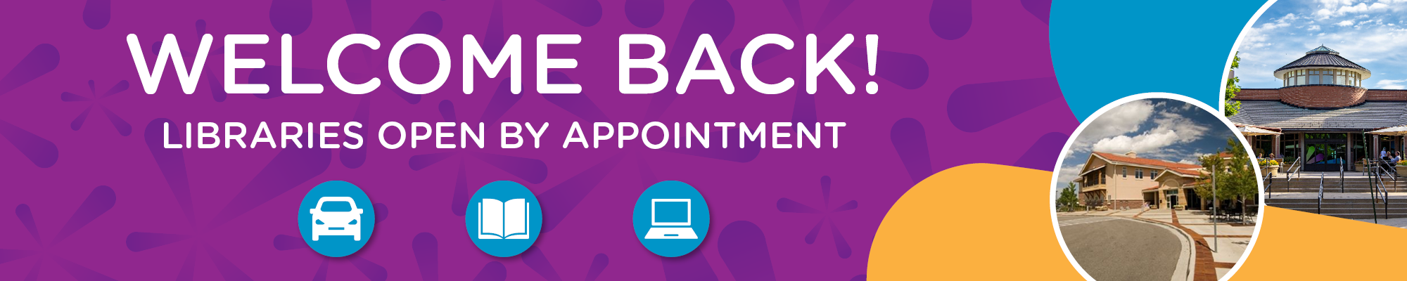 Welcome Back! Libraries Open by Appointment