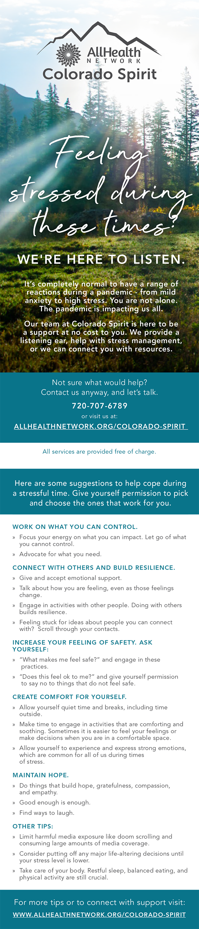 AllHealth Network Colorado Spirit. Feeling Stressed during these times? We're here to listen. Contact Us at 720-707-6789, email COSpirit@AllHealthNetwork.org or visit ALLHEALTHNETWORK.ORG/COLORADO-SPIRIT. All services are provided free of charge.