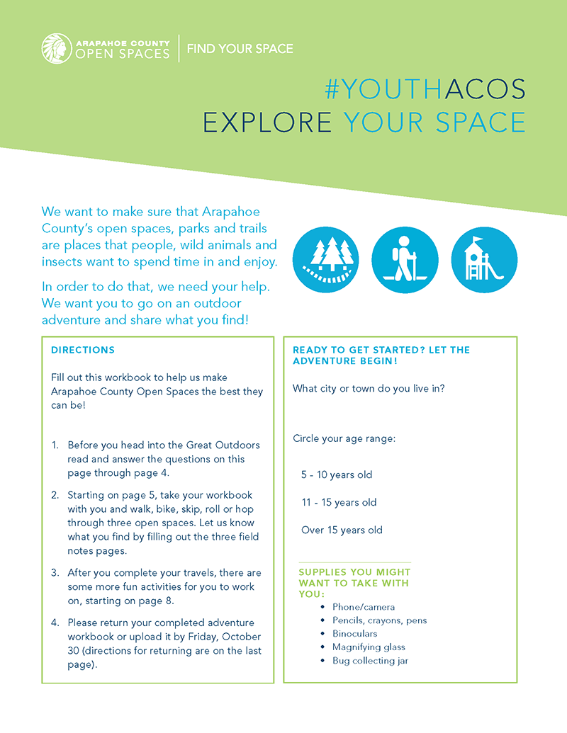 Arapahoe County Open Spaces. #YOUTHACOS Explore Your Space. Check out this workbook to help Arapahoe County Open spaces be the best they can be.
