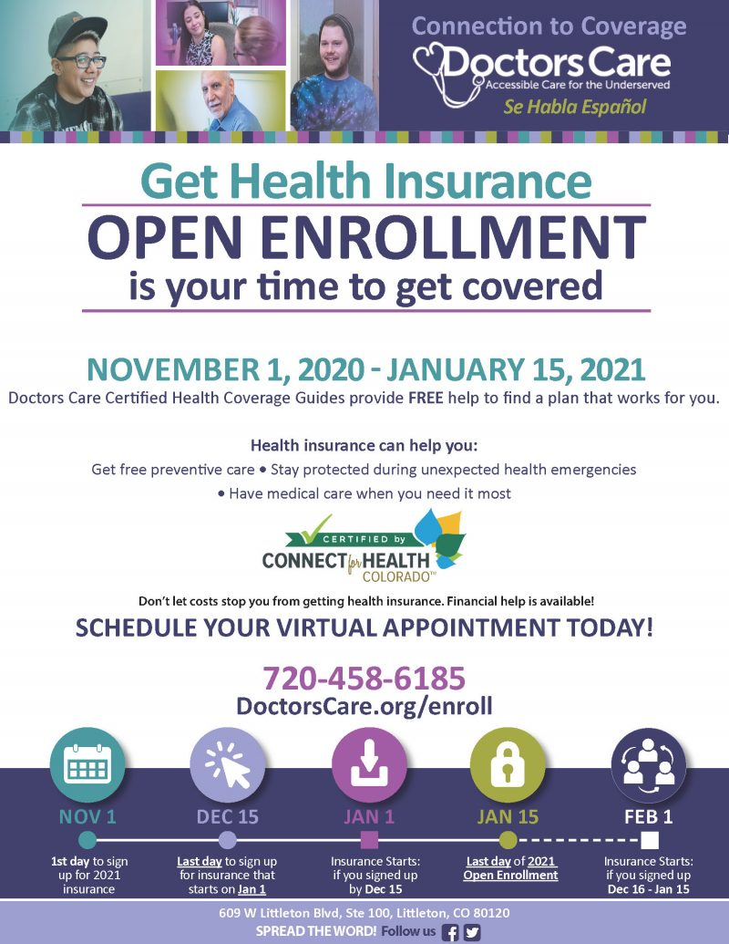 Doctors Care: Accessible Care for the Underserved. Get Health Insurance, Open Enrollment November 1, 2020 - January 15, 2021. Schedule your virtual appointment today, call 720-458-6185.