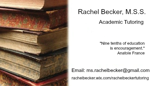 Rachel Becker, M.S.S Academic Tutoring. Email: ms.rachelbecker@gmail.com web: rachelbecker.wix.com/rachelbeckertutoring
