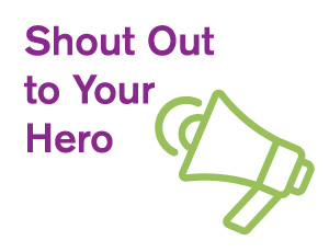 Shout out to your hero