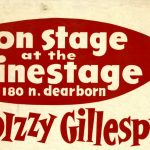 "Poster reads, ""On Stage at the Cinestage, 180 N. Dearborn; Dizzy Gillespie"""