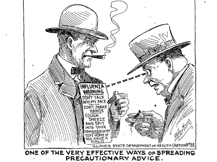 "Drawing of two men, one holding a sign that says ""Influenza warning: don't talk into my face, don't shake hands, cough sneeze and spit into your handkerchief, stay home if you have a cold."" Illinois State Department of Health Cartoon No. 93. Caption below reads ""One of the very effective ways of spreading precautionary advice."""