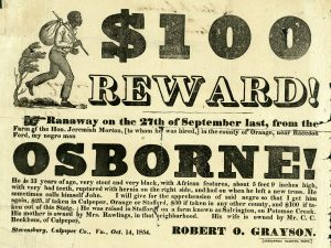 $100 reward! Ranaway on the 27th of September last, from the Farm of the Hon. Jeremiah Morton, [to whom he was hired] in the county of Orange, near Raccoon Ford, my negro man Osborne!