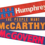 Bumper stickers for main candidates Hubert Humphrey, Eugene McCarthy and George McGovern, 1968. Source: Special Collections, Democratic National Convention Records, Box 4, Folder 2.