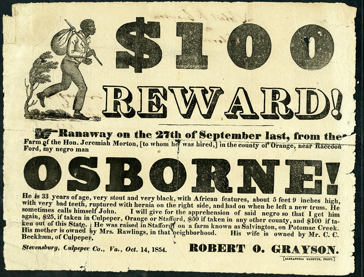 $100 Reward, runaway slave poster for man named Osbourne, belonging to Robert O. Grayson, Stevensburg, Virginia