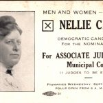 Men and women - vote for Nellie Carlin, Democratic candidate for the nomination for Associate Judge of the Municipal Court. 11 judges to be elected. Primaries Wednesday, September 9, 1914. Polls open from 6am to 5pm.