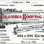 Columbia Roofing Co., Incorporated. Practical Roofers. 904 and 906 Racine Av., Chicago. Felt, composition, and gravel roofs, shingle roof painting, sidewalks and floors, calked.