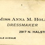 Miss Anna M. Holz, dressmaker, 2917 N. Halsted St., near Oakdale Avenue, Chicago