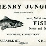 Henry Junge, dealer in all kinds of fresh, salted and smoked fish. Oysters and delicacies. Telephone Lincoln 2082. 1741 Larrabee Street. Chicago.