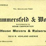 Lammersfeld and Wolf, successors to Adam Carpentier, House Movers and Raisers, 2816 N. Ashland Avenue, near Diversey Boulevard, Chicago. Jac. Lammersfeld, Jos. Wolf.
