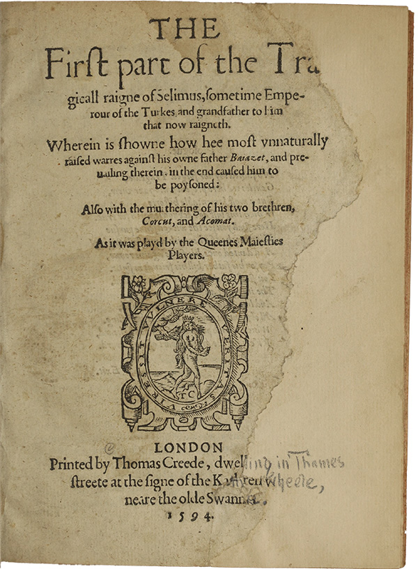 First Part of the Tragical Reign of Selimus (1594) BPL G.3810.53