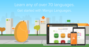 Learn any of over 70 languages. Get Started with Mango Languages.