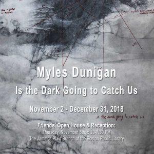 Myles Dunigan: Is The Dark Going to Catch Us