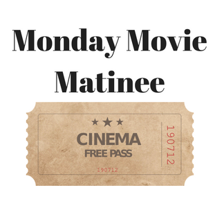Monday Movie Matinee