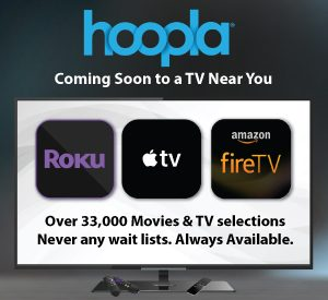 hoopla coming soon to Roku, Apple TV and Amazon Fire !