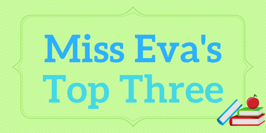 Miss Eva's Top Three Children's books chosen by children's librarian Eva Weihl
