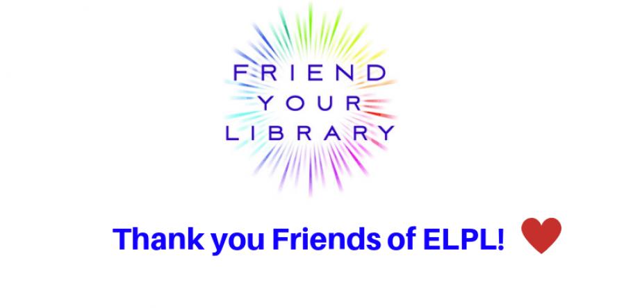 Friends of Libraries Week - Thank you Friends of ELPL!
