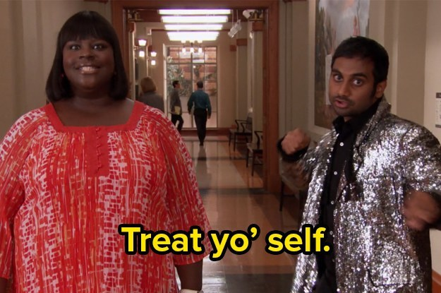 Treat Yo Self!   Parks and Rec