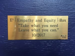 """Empathy and Equity Box - """"Take what you need. Leave what you can."""" 10/2017 - The E2E pantry is located outside the library for easy access."""