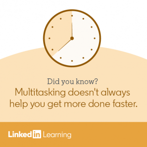 Illustration of a clock with the text Did you know? Multitasking doesn't always help you get more done faster, above the LinkedIn Learning logo.