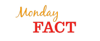 Monday Fact
