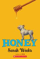 Honey by Sarah Weeks