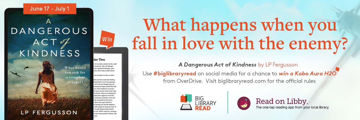 A Dangerous Act of Kindness: Big Library Read 17 June to 1