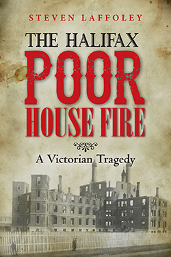 The Halifax Poor House Fire